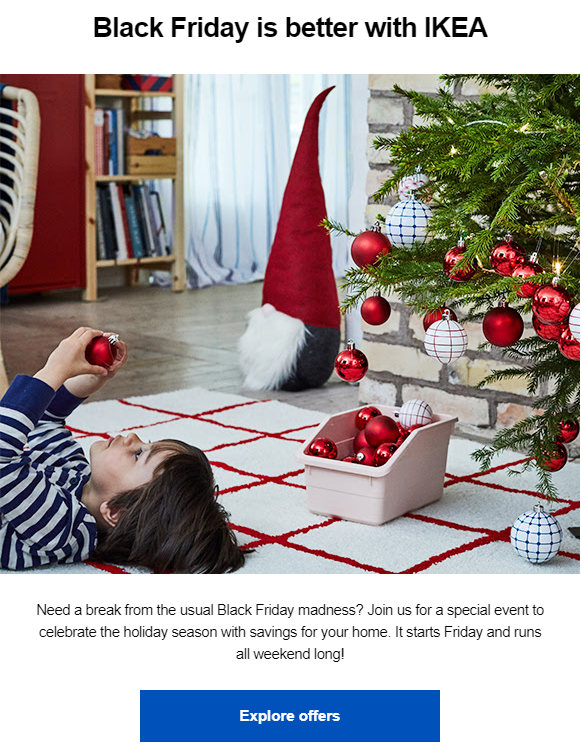 Ikea's black friday subject line fits the copy and visuals of this campaign